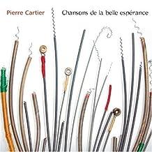 Pierre Cartier: Chansons de la belle espérance