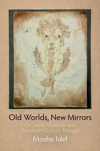 Old Worlds, New Mirrors: On Jewish Mysticism and Twentieth-Century Thought (Jewish Culture and Contexts) ebook