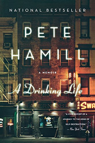A Drinking Life: A Memoir (Pete Hamill A Drinking Life)