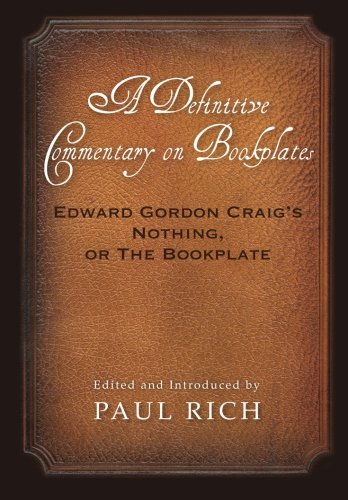 A Definitive Commentary on Bookplates: Edward Gordon Craig's Nothing, or The Bookplate