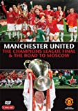 Manchester United: The Champions League Final and Road To Moscow 2008 [DVD]