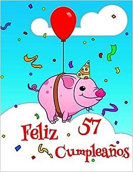 Feliz 57 Cumpleaños: Lindo Cerdo Diseñado Libro de ...