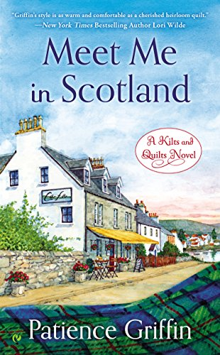Meet Me In Scotland (Kilts and Quilts Book 2)