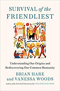 Book Cover: Survival of the Friendliest: Understanding Our Origins and Rediscovering Our Common Humanity