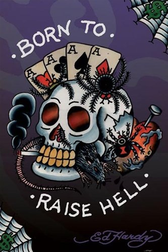 Raise Hell Tattoo - Ed Hardy Born to Raise Hell Tattoo Art Poster 24 x 36 inches