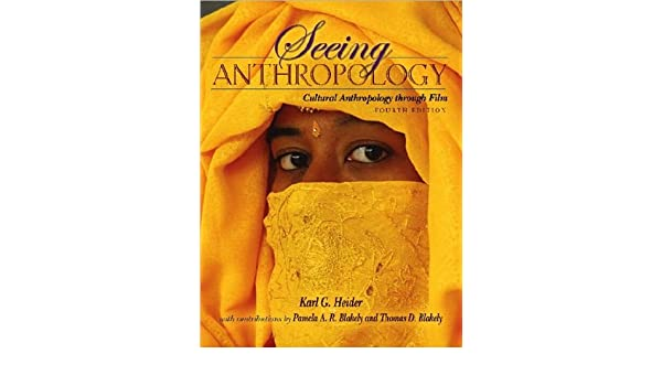 Seeing anthropology: cultural anthropology through film (with.