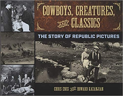 Ebook Descargar Libros Gratis Cowboys, Creatures, And Classics: The Story Of Republic Pictures PDF En Kindle