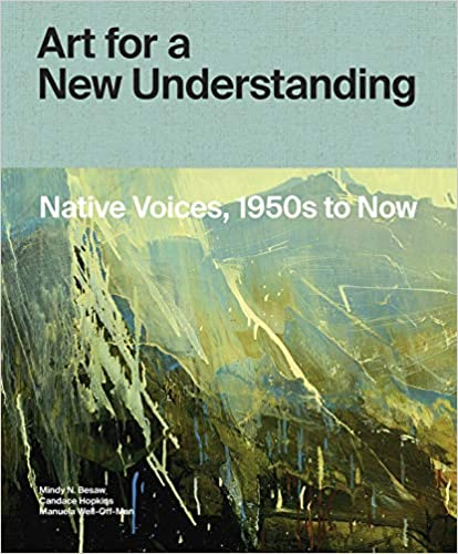 Art-for-a-new-understanding-:-native-voices,-1950s-to-now