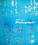 What Is a Photograph?, Carol Squiers, 3791353519