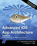 Advanced iOS App Architecture (First Edition): Real-world app architecture in Swift
