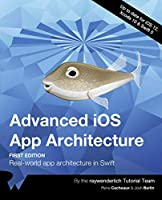 Advanced iOS App Architecture Front Cover