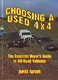 Choosing a Used 4 x 4: The Essential Buyer's Guide to Off-Road Vehicles (Off-road & four-wheel drive)