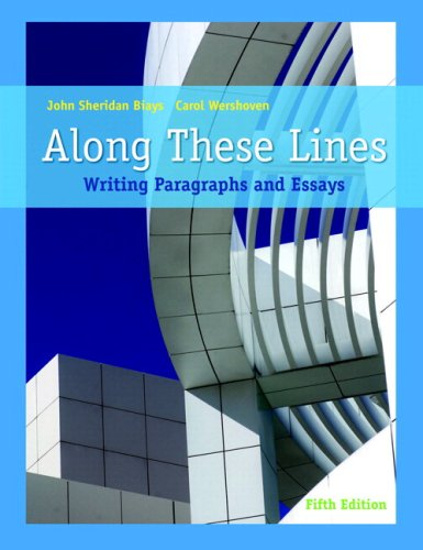 Along These Lines: Writing Paragraphs and Essays, 8th Edition