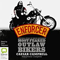 Enforcer: The Real Story of One of Australia's Most Feared Outlaw Bikers