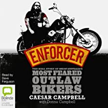 Enforcer: The Real Story of One of Australia's Most Feared Outlaw Bikers Audiobook by Caesar Campbell, Donna Campbell Narrated by Dave Ferguson