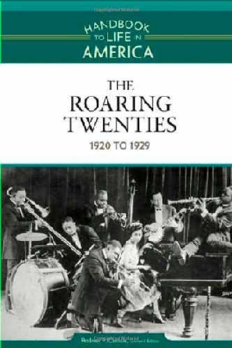 Download The Roaring Twenties: 1920 to 1929 (Handbook to Life in America) pdf