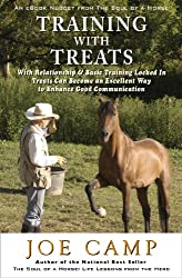 TRAINING WITH TREATS - With Relationship & Basic Training Locked In Treats Can Become an Excellent Way to Enhance Good Communication (eBook Nuggets from The Soul of a Horse 4) (English Edition)