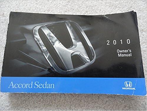 Honda Owners Manual >> 2010 Honda Accord Sedan Owners Manual Honda Amazon Com Books