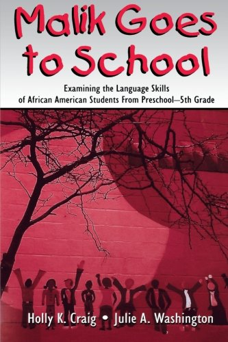 Search : Malik Goes to School: Examining the Language Skills of African American Students From Preschool-5th Grade
