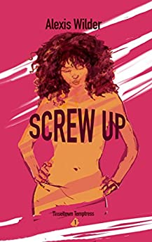 Screw Up (Tinseltown Temptress Book 1) by [Wilder, Alexis]
