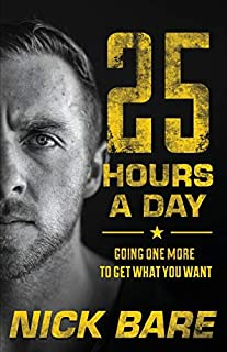 Book Cover: 25 Hours a Day: Going One More to Get What You Want