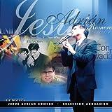 Lo mejor de Jesus Adrian Romero coleccion de Adoracion