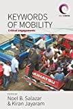"BOOKS RECEIVED: Noel B. Salazar and Kiran Jayaram, eds., ""Keywords of Mobility: Critical Engagements"" (Berghahn Books, 2018)"