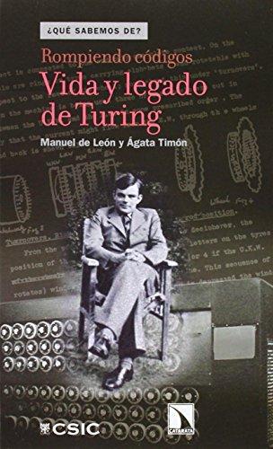 Descargar Libro Rompiendo Códigos: Vida Y Legado De Turing De Manuel Manuel De León Rodríguez