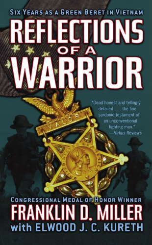 Miller Green - Reflections of a Warrior: Six Years as a Green Beret in Vietnam