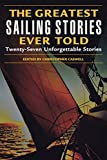 img - for Greatest Sailing Stories Ever Told: Twenty-Seven Unforgettable Stories (2004-04-01) book / textbook / text book