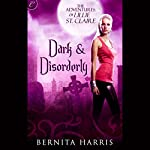 Dark and Disorderly: The Adventures of Lillie St. Claire | Bernita Harris