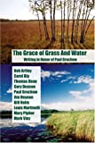 img - for The Grace of Grass and Water: Writing in Honor of Paul Gruchow by Mary Pipher (2007-11-01) book / textbook / text book