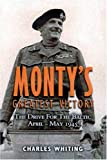 Monty's Greatest Victory: The Drive for the Baltic April-May 1945