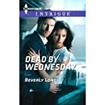 Dead by Wednesday | Beverly Long