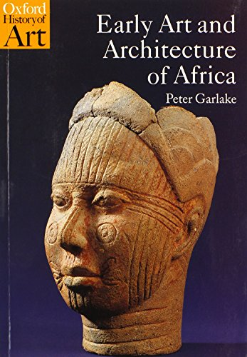 Art For Africa - Early Art and Architecture of Africa (Oxford History of Art)