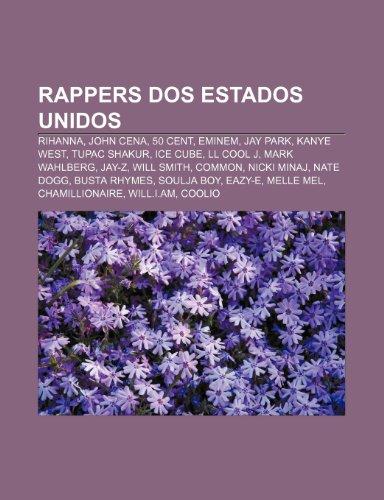 Rappers dos Estados Unidos: Rihanna, John Cena, 50 Cent, Eminem, Jay Park, Kanye West, Tupac Shakur, Ice Cube, LL Cool J, Mark Wahlberg, Jay-Z