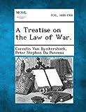 A Treatise on the Law of War, Cornelis Van Bynkershoek and Peter Stephen Du Ponceau, 1287347444