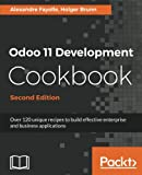 Odoo 11 Development Cookbook - Second <br>Edition 版本: Over 120 unique recipes to build effective enterprise and business applications