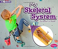 My Skeletal System: A 4D Book (My Body