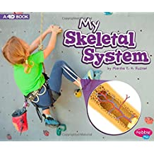 My Skeletal System: A 4D Book (My Body Systems)