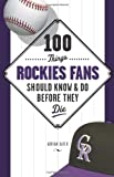 100 Things Rockies Fans Should Know and Do Before They Die, Adrian Dater, 1600781616
