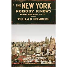 The New York Nobody Knows: Walking 6,000 Miles in the City Audiobook by William B. Helmreich Narrated by Mark Cabus