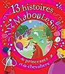 13 histoires maboules de princesses et de chevaliers par Renaud