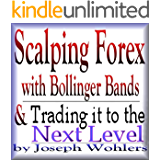 Vol.1&2 - Scalping Forex with Bollinger Bands and Taking it to the Next Level