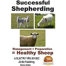 Successful Shepherding - Management + Preparation = Healthy Sheep