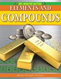 Elements and Compounds, Kirsten Weir and Lynnette Brent, 0778742490