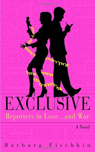 Download Exclusive: Reporters in Love...and War: A Novel PDF