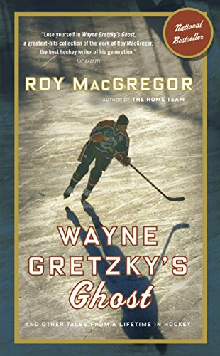 Wayne Gretzky's Ghost: And Other Tales from a Lifetime in Hockey (History Of Shooting In The Olympic Games)