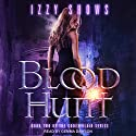 Blood Hunt: Codex Blair, Book 2 Audiobook by Izzy Shows Narrated by Gemma Dawson