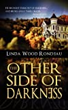 The Other Side of Darkness, Linda Rondeau, 161116138X